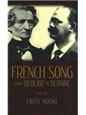 Frits Noske/Rita Benton: French Song From Berlioz To Duparc