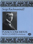 Serge Rachmaninoff: Piano Concertos Nos. 1, 2 and 3 In Full Score. Sheet Music