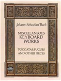 J.S. Bach: Miscellaneous Keyboard Works - Toccatas, Fugues And Other Pieces. Piano Sheet Music