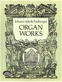 Johann Jakob Froberger: Organ Works
