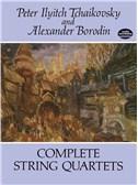 Peter Ilyitch Tchaikovsky/Alexander Borodin: Complete String Quartets