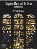 Hector Berlioz: Requiem Mass And Te Deum - Full Score