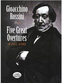 Gioacchino Rossini: Five Great Overtures - Full Score