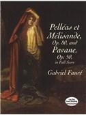 Gabriel Fauré: Pelléas Et Mélisande, Op. 80 / Pavane, Op. 50. Orchestra Sheet Music