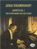 Serge Rachmaninoff: Sonata No. 1 And Other Works For Solo Piano