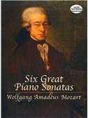 W.A. Mozart: Six Great Piano Sonatas