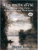 Hector Berlioz: Les Nuits D'Et� - Complete Song Cycle In Full Score And Vocal Score . Orchestra Sheet Music