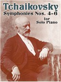 Tchaikovsky: Symphonies Nos.4 - 6 For Solo Piano