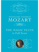 Wolfgang Amadeus Mozart: The Magic Flute In Full Score