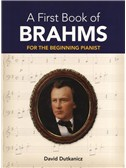 Johannes Brahms: A First Book Of Brahms - For The Beginning Pianist