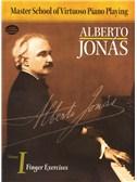 Alberto Jonás: Master School Of Virtuoso Piano Playing: Volume I - Finger Exercises