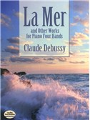Claude Debussy: La Mer And Other Works For Piano Four Hands