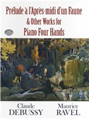 Claude Debussy: Prelude a l'Apres-midi d'un Faune and Other Works for Piano Four Hands