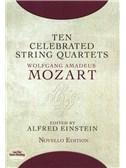 W.A. Mozart: Ten Celebrated String Quartets. Sheet Music