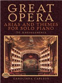 Great Opera Arias And Themes For Solo Piano: 50 Arrangements. Sheet Music