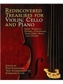 Rediscovered Treasures For Violin, Cello And Piano: Short Works By Handel, Chaminade, Saint-Saens, Bach And Others