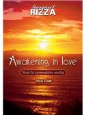 Margaret Rizza: Awakening In Love Vocal Score