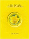 A Top Twenty Sacred Melodies For Piano