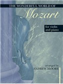 The Wonderful World For Violin And Piano Mozart