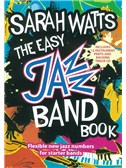 Sarah Watts: The Easy Jazz Band Book (Score/Parts)