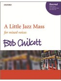 Bob Chilcott: A Little Jazz Mass