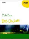 Bob Chilcott: This Day