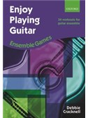 Debbie Cracknell: Enjoy Playing Guitar - Ensemble Games