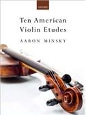 Aaron Minsky: Ten American Violin Etudes