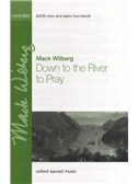 Mack Wilberg: Down To The River To Pray