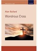 Alan Bullard: Wondrous Cross