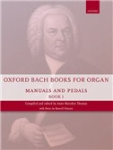 Oxford Bach Books For Organ: Manuals And Pedals - Book 1