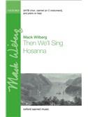 Mack Wilberg: Then We'll Sing Hosanna