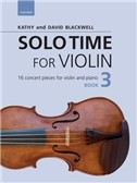 Kathy Blackwell/David Blackwell: Solo Time For Violin Book 3