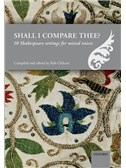 Ed. Bob Chilcott: Shall I Compare Thee? - 10 Shakespeare Settings For Mixed Voices. SATB Sheet Music