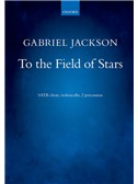 Gabriel Jackson: To The Field Of Stars