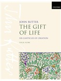 John Rutter: The Gift Of Life - Six Canticles Of Creation