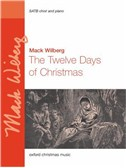 Mack Wilberg: The Twelve Days of Christmas - SATB/Piano