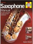 Stephen Howard: Haynes Saxophone Manual (2015 Reprint)