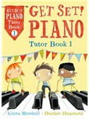 Heather Hammond/Karen Marshall: Get Set! Piano Tutor - Book 1