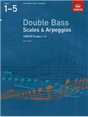 ABRSM: Double Bass Scales And Arpeggios - Grades 1-5 (From 2012)