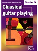Registry Of Guitar Tutors: Classical Guitar Playing - Grade 5
