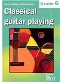 Registry Of Guitar Tutors: Classical Guitar Playing - Grade 6