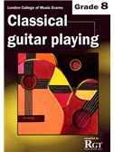 Registry Of Guitar Tutors: Classical Guitar Playing - Grade 8
