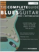 Joseph Alexander: The Complete Guide To Playing Blues Guitar - Book 1: Rhythm Guitar