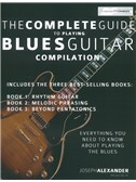 Joseph Alexander: The Complete Guide To Playing Blues Guitar Compilation
