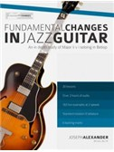 Joseph Alexander: Fundamental Changes In Jazz Guitar - Volume 1