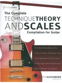 Joseph Alexander: The Complete Technique, Theory And Scales Compilation For Guitar