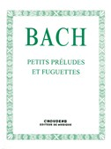 J.S. Bach: Petits Préludes Et Fuguettes