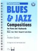 Andrew D. Gordon: Outsanding Blues & Jazz Compositions - Beginner/Intermediate Level (Book/CD)