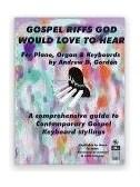 Andrew D. Gordon: Gospel Riffs God Would Love To Hear (Book/CD)